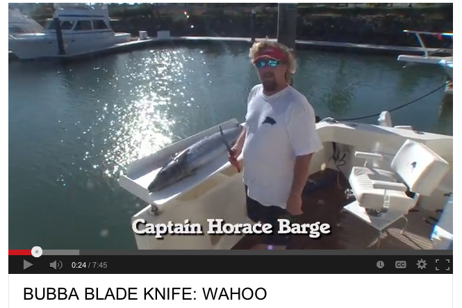 Captain Horace Barge & BUBBA BLADE KNIFE: WAHOO